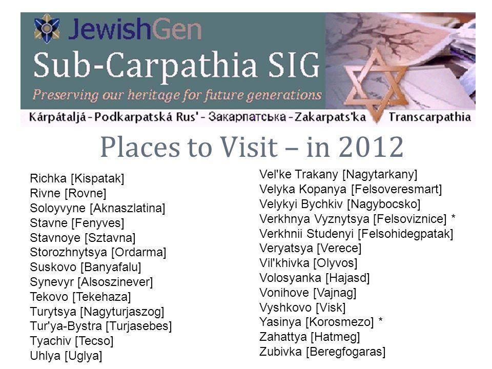 Places to Visit – in 2012 Vel ke Trakany [Nagytarkany]